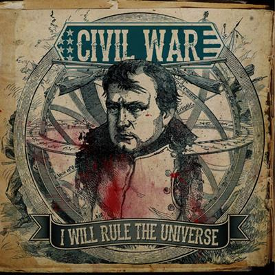 i will rules the universe civil wars