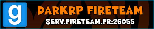 DarkRP FireTeaM serv.fireteam.fr:26055